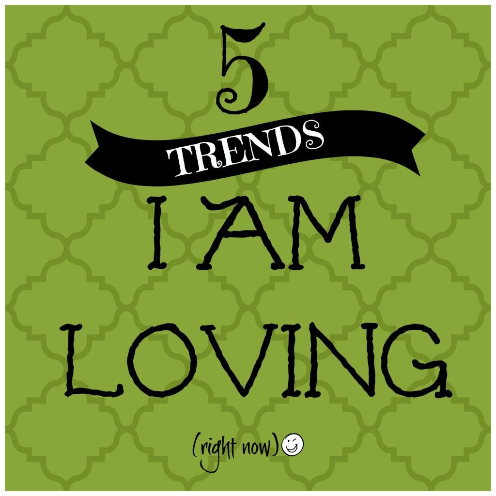 5 hot trends