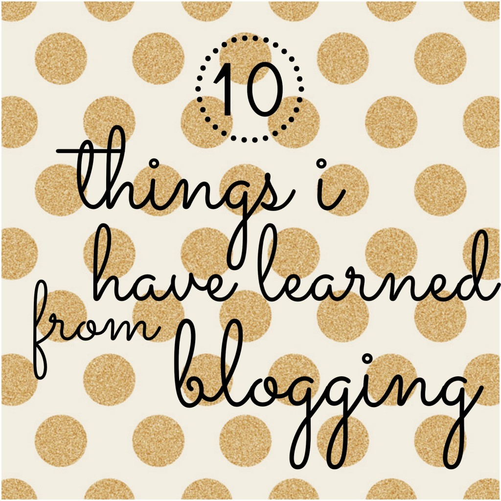 10 things I have learned from blogging