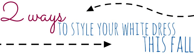 2 ways to style your white dress