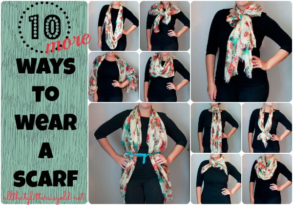 10 more ways to wear a scarf