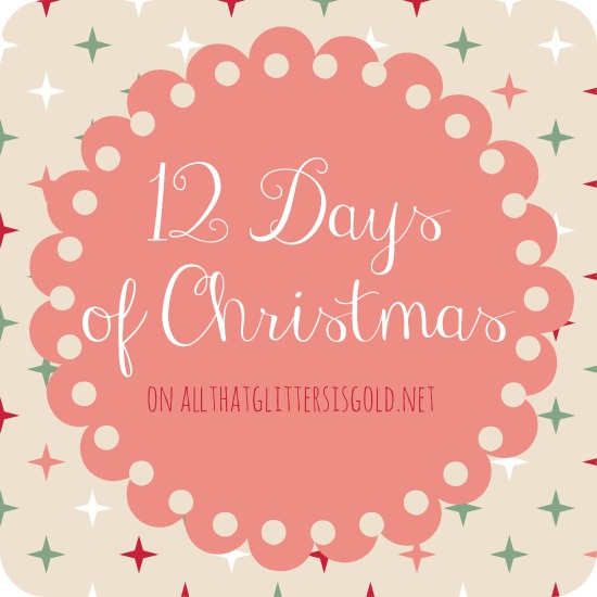 12 Days of Christmas Recipes, Crafts, and Style
